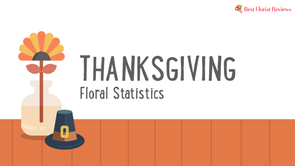 Thanksgiving floral statistics