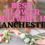 Best Flower Delivery in Manchester